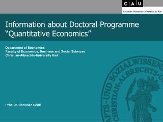 "Information about Doctoral Programme ""Quantitative Economics"""