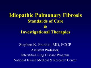 Idiopathic Pulmonary Fibrosis Standards of Care  &  Investigational Therapies