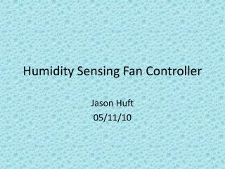 Humidity Sensing Fan Controller