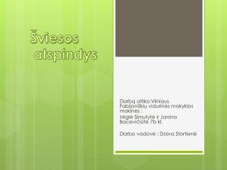 Darbą atliko:Vilniaus     Fabijoniškių vidurinės mokyklos mokinės :