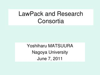 LawPack and Research Consortia