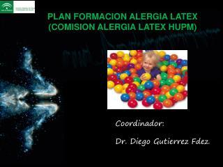 PLAN FORMACION ALERGIA LATEX (COMISION ALERGIA LATEX HUPM)