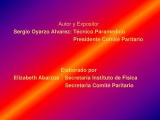 Autor y Expositor Sergio Oyarzo Alvarez: Técnico Paramedico