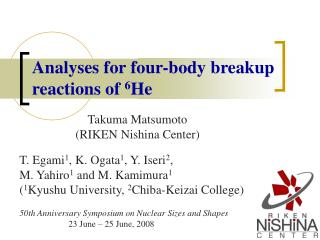 Analyses for four-body breakup reactions of  6 He