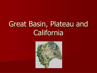 Great Basin, Plateau and California