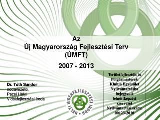 Az Új Magyarország Fejlesztési Terv (ÚMFT) 2007 - 2013