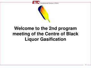 Welcome to the 2nd program meeting of the Centre of Black Liquor Gasification
