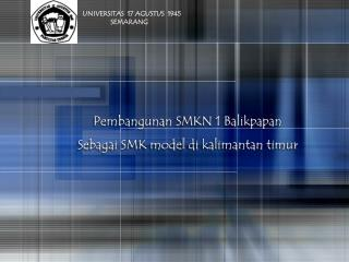Pembangunan SMKN 1 Balikpapan Sebagai  SMK model  di kalimantan timur
