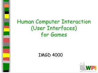 Human Computer Interaction User Interfaces for Games