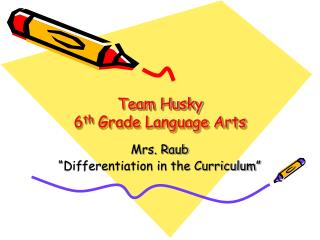 Team Husky 6 th  Grade Language Arts