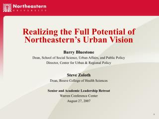 Realizing the Full Potential of Northeastern's Urban Vision Barry Bluestone