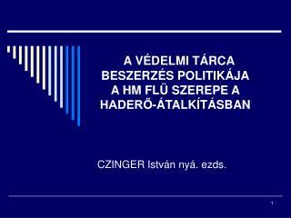 A V�DELMI T�RCA BESZERZ�S POLITIK�JA A HM FL� SZEREPE A HADER?-�TALK�T�SBAN
