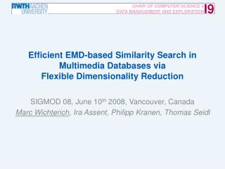 SIGMOD 08, June 10 th  2008, Vancouver, Canada