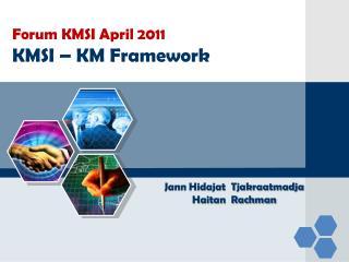 Forum  KMSI April 2011 K MSI � K M F ramework