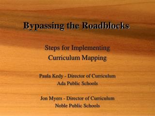 Bypassing the Roadblocks