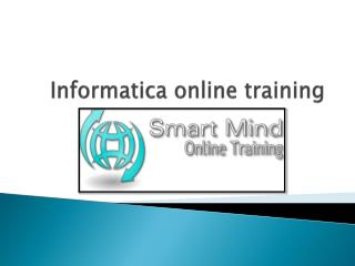 Informatica online training in usa, uk, Canada, Malaysia, Au