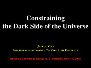 Constraining  the Dark Side of the Universe