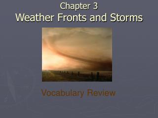 Chapter 3 Weather Fronts and Storms