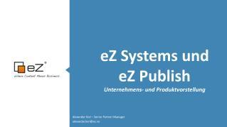 eZ Systems und eZ Publish Unternehmens- und Produktvorstellung