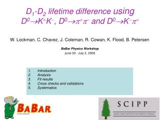 D 1 -D 2  lifetime difference  using D 0 K  K  , D 0      and D 0 K   