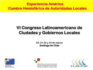 Experiencia América C umbre  H emisférica de Autoridades Locales