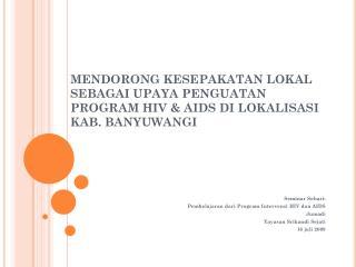 Seminar Sehari:  Pembelajaran dari Program Intervensi HIV dan AIDS Jumadi Yayasan Srikandi Sejati