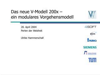 Das neue V-Modell 200x �  ein modulares Vorgehensmodell