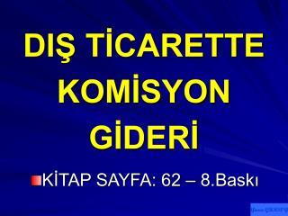 DIŞ TİCARETTE  KOMİSYON  GİDERİ