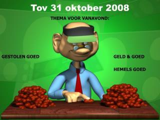 Tov 31 oktober 2008