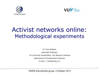 Dr. Iina Hellsten Associate Professor  VU University Amsterdam/ The Network Institute