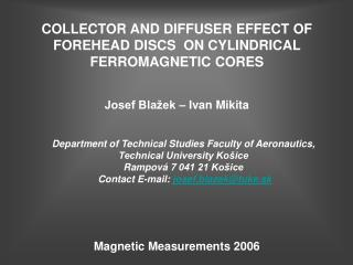 COLLECTOR AND DIFFUSER EFFECT OF FOREHEAD DISCS  ON CYLINDRICAL FERROMAGNETIC CORES