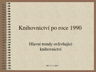 Knihovnictv� po roce 1990