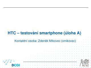 HTC – testov ání smartphone (úloha A)