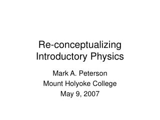 Re-conceptualizing Introductory Physics