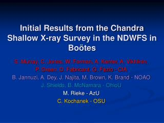 Initial Results from the Chandra Shallow X-ray Survey in the NDWFS in Boötes