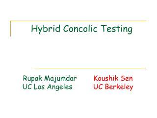 Hybrid Concolic Testing