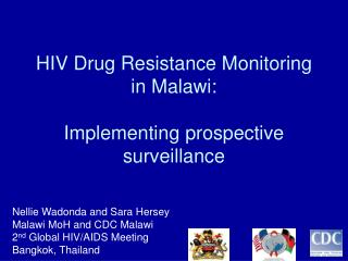 HIV Drug Resistance Monitoring in Malawi:  Implementing prospective surveillance