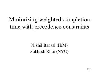 Minimizing weighted completion time with precedence constraints