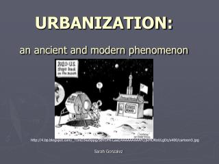 URBANIZATION: an ancient and modern phenomenon