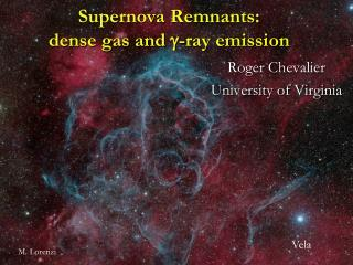 Supernova Remnants: dense gas and  g -ray emission