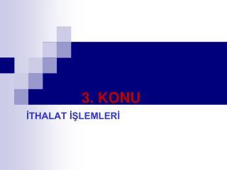 3. KONU
