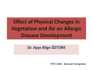 Effect  of  Physical Changes  in  Vegetation and Air  on  Allergic Disease Development