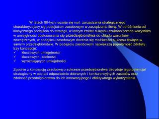 1. B ilans strategiczny przedsiębiorstwa 2. K luczowe umiejętności i ocen a  szans