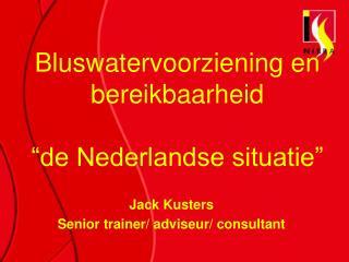 """Bluswatervoorziening en bereikbaarheid """"de Nederlandse situatie"""""""