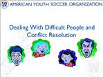 Dealing With Difficult People and Conflict Resolution