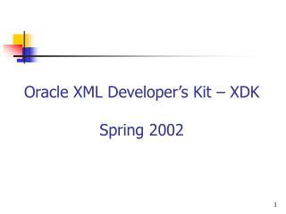 Oracle XML Developer's Kit – XDK Spring 2002