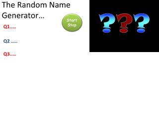 The Random Name Generator…