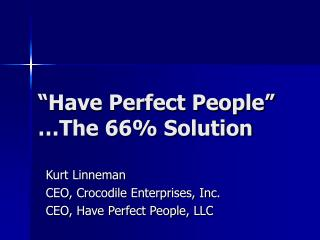 Have Perfect People   The 66 Solution