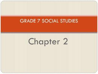 GRADE 7 SOCIAL STUDIES