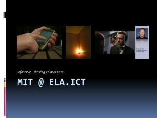 MIT @ ELA.ICT